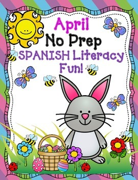 April NO PREP Spanish Literacy Fun