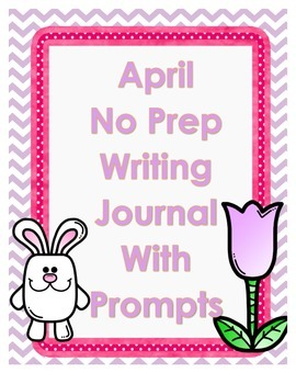 April No Prep Writing Journal With Prompts