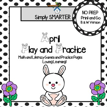April Play and Practice:  NO PREP Math and Literacy Games and Practice Pages