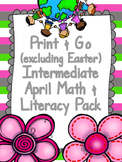 April Print & Go Intermediate Math & Literacy Pack (excluding Easter Printables)