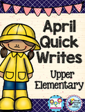 April Quick Writes Writing Prompts for Upper Elementary