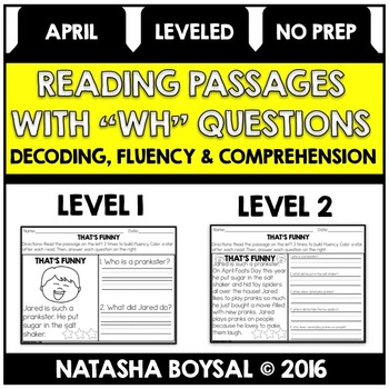 "April Reading Comprehension Passages with ""WH"" Questions (Leveled)"
