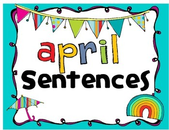 April Sentences - Daily 5 - Centers - Writer's Workshop Spring
