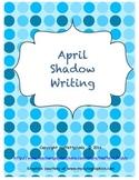April Shadow Writing