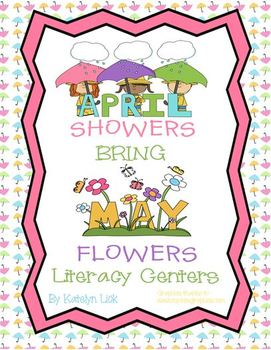 April Showers Bring May Flowers 12 Math and Literacy Centers