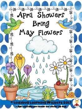 April Showers Bring May Flowers  (Emergent Reader and Teacher Lap Book)