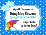 April Showers Bring May Flowers. Spring Bulletin Board Set Idea. Umbrellas