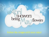 April Showers Bring May Flowers animated vocal exploration