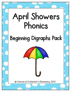 April Showers Phonics: Beginning Digraphs Pack
