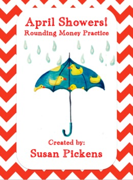 April Showers!  Rounding Money Practice