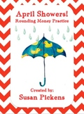 April Showers!  Rounding Money Practice