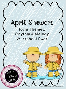 April Showers--Worksheet pack for practicing rhythm & melodic notation