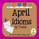 April Speech Therapy Idioms - Upper Elementary, Middle School,  High School