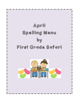 April Spelling Menu - 9 ways for students to learn their spelling words
