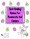 April Spelling Menus for Homework and Centers
