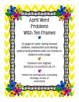 April/ Spring Word Problems with Ten Frames
