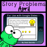 April Story Problems for Use with Google Slides™