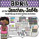 April Teacher Table Kindergarten Intervention and Small Gr
