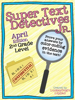 April Text Detectives Jr.- Text Evidence for 2nd Grade