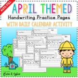 April Themed Handwriting Practice Worksheets with Daily Calendar Work