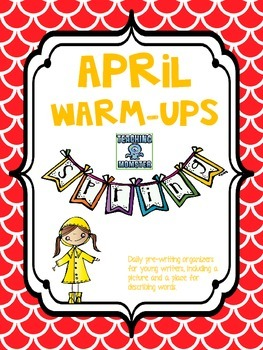 April Warm Ups--Daily journal pre-writing graphic organizers