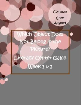 Which Object Does Not Belong? Kindergarten Literacy Center Week 1 & 2