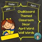 April Word Wall Words (Chalkboard Labels Decor Add On)