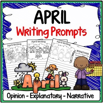 April Writing Prompts {Narrative Writing, Informative & Opinion Writing}