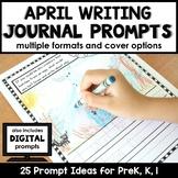 April Writing Journal Prompts for Preschool and Kindergarten