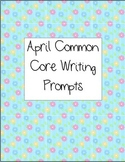 April Writing Prompts 2nd Grade Common Core Aligned