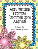 April Writing Prompts {Common Core Aligned}