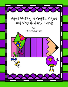 April Writing Prompts, Pages and Vocabulary Cards