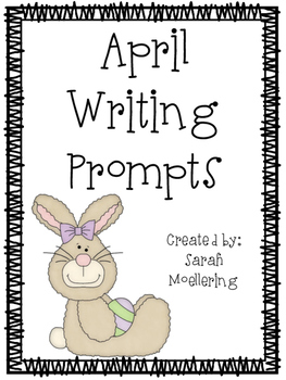 April Writing Prompts (includes holidays!)