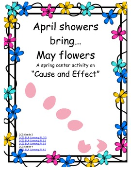 April showers, bring May flowers! Cause/Effect Center! CCS Aligned! Gr 3-4