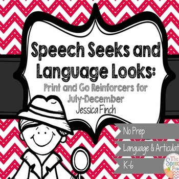 Print and Go Speech Seeks and Language Looks: Reinforcers