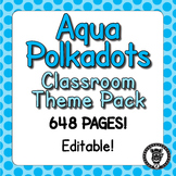 Classroom Theme Decor / Organization - Mega Bundle Editable! Aqua Blue Polkadot