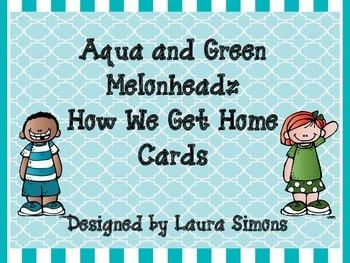 Aqua and Green Melonheadz How We Get Home