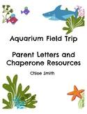 Aquarium Field Trip: Parent Letters and Chaperone Resources