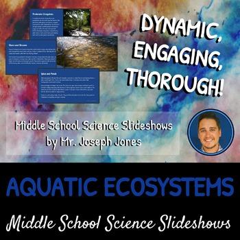 Aquatic Ecosystems: A Life Sciences Slideshow!
