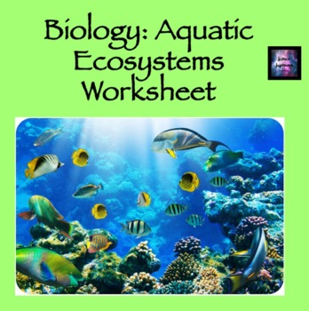 Aquatic Ecosystems Worksheet by Science Supernova | TpT
