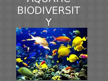 Aquatice Biodiversity, Resources, Threats and Pollution