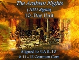 Arabian Nights (1001 Nights) 10-Day Unit with ELA 9-12 Common Core (55 Pages)