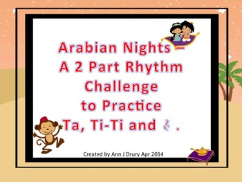 Arabian Nights - A 2 Part Rhythm Challenge to Practice Ta, Ti-Ti and Z