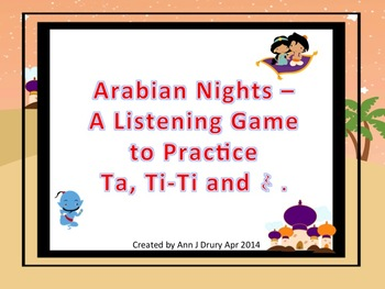 Arabian Nights - A Listening Game for Practicing Ta, Ti-Ti and Z