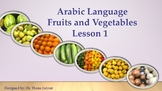 Lesson 1 -Powerpoint -Arabic- Fruits and Vegetables- with interactive games.