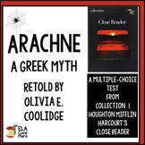 "Test for ""Arachne"" Greek Myth Retold by Olivia Coolridge in Close Reader"