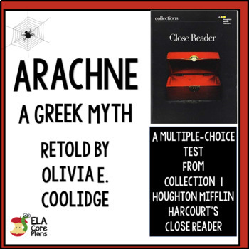 "Test for ""Arachne"" Greek Myth Retold by Olivia Coolridge in Close Reader"