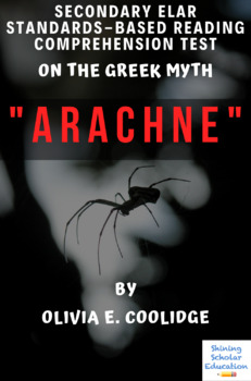 Arachne: Greek Myth by Olivia E. Coolidge Multiple-Choice Reading Test
