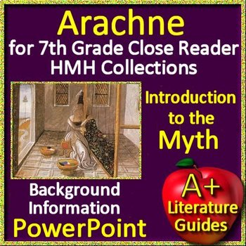 Arachne Introduction for the 7th Grade HMH Collections Close Reader Workbook