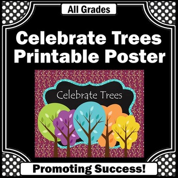 Earth Day Poster Celebrate Trees Printable Science Classro